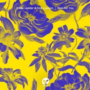Eddie Leader, Tom Lawson – Feel For You (Boris Dlugosch Remix)