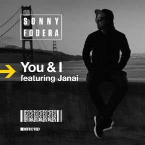 Sonny Fodera feat. Janai – You & I
