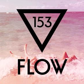 FLOW 153 – 16.09.2016