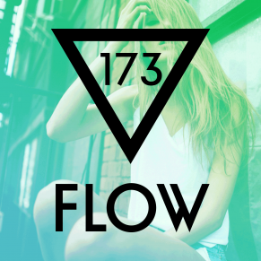 FLOW 173 – 09.02.2017