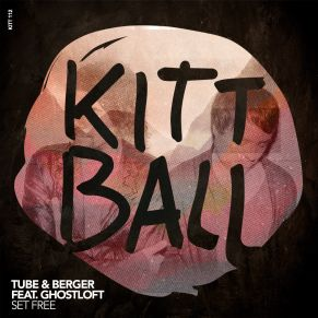 Tube & Berger feat. Ghost Loft – Set Free