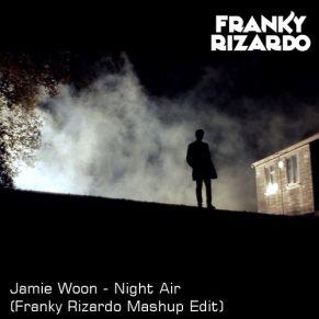 Free Download: Jamie Woon – Night Air (Franky Rizardo Mashup Edit)