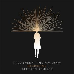 Fred Everything feat. Jinadu- Searching (Deetron Remix)