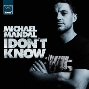 Michael Mandal – I Don't Know