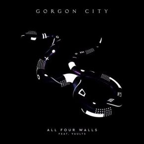 Gorgon City ft. Vaults – All Four Walls