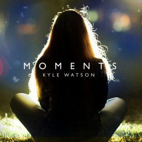 Kyle Watson – Moments