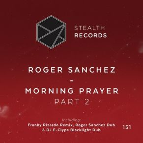 Roger Sanchez – Morning Prayer (Franky Rizardo Remix)