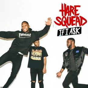 Hare Squead – If I Ask (Franky Rizardo Remix)