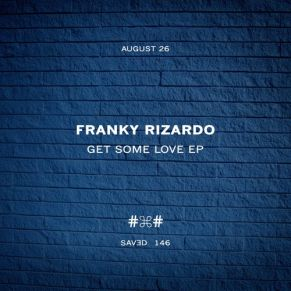 Franky Rizardo – Get Some Love