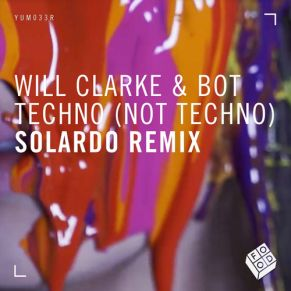 Will Clark – Techno (not techno) (Solardo Remix)