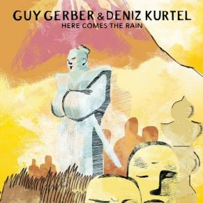 Guy Gerber & Deniz Kurtel – Here Comes The Rain