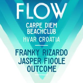 16/07 FLOW at Carpe Diem Beachclub Hvar, Croatia