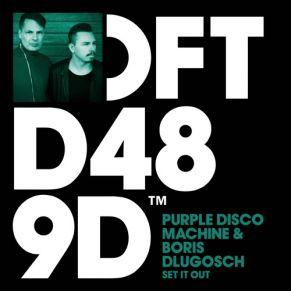 Purple Disco Machine & Boris Dlugosch – Set It Out