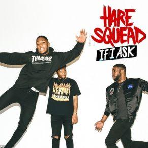 Hare Squead – If I Ask (Franky Rizardo Remix)