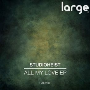 Studioheist – All My Love