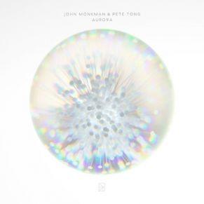 Pete Tong, John Monkman – Aurora