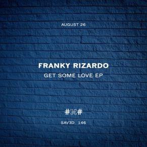 Franky Rizardo – Get Some Love