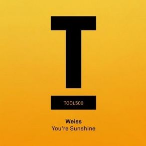 Weiss – You're Sunshine