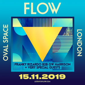 15/11 FLOW at Oval Space London