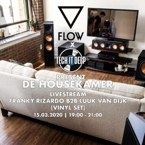 15/03 FLOW x Tech it Deep present De Housekamer Livestream